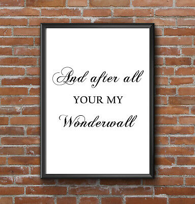 Inspirational Motivational Oasis Wonderwall Lyric Quote  A4 Poster Print