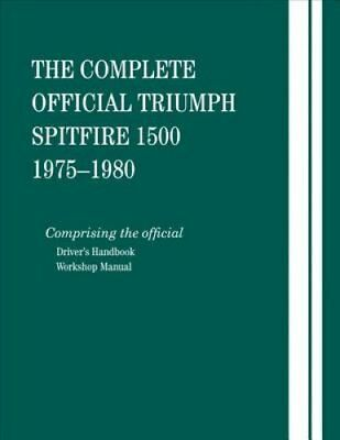 The Complete Official Triumph Spitfire 1500: 1975, 1976, 1977, ... 9780837617459