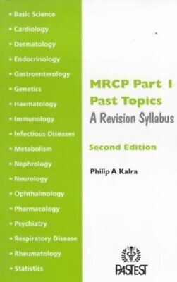 MRCP part 1 past topics: a revision syllabus by Philip A Kalra (Paperback)