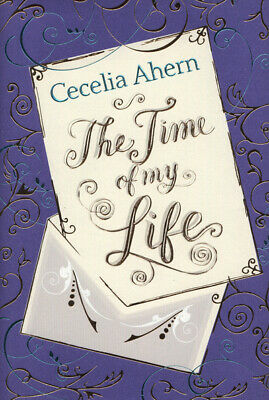 The time of my life by Cecelia Ahern (Hardback)