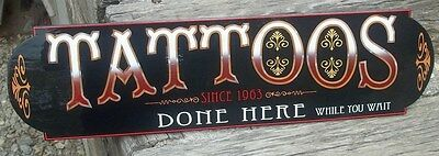 Old Fashioned TATTOOS done here Sign, very nice hand painted sign CUSTOM