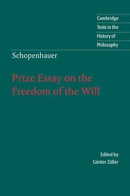 Schopenhauer: Prize Essay on the Freedom of the W... by Z�ller, G�nter Paperback