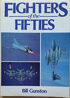 Fighters of the Fifties by Gunston, Bill Hardback Book The Cheap Fast Free Post