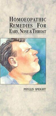 Homoeopathic Remedies For Ears, Nose & Throat by Speight, Phyllis Paperback The