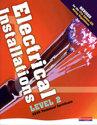 NVQ Electrical Installation: Electrical Installations Level 2 2330 Technical