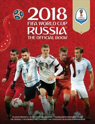 2018 FIFA World Cup Russia (TM) The Official Book by Keir Radnedge 9781787390300