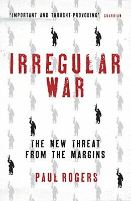 Irregular War: ISIS and the New Threat from the Margins by Paul Rogers Book The