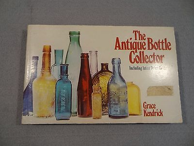 Book THE ANTIQUE BOTTLE COLLECTOR Price Guide GRACE KENDRICK 1971