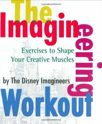 The Imagineering Workout: Exercises to Shape Your Creative... by Van Pelt, Peggy