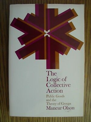 The Logic of Collective Action : Public Goods and the Theory of Groups, M. Olson