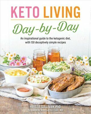 Keto Living Day-by-day An Inspirational Guide to the Ketogenic ... 9781628602722