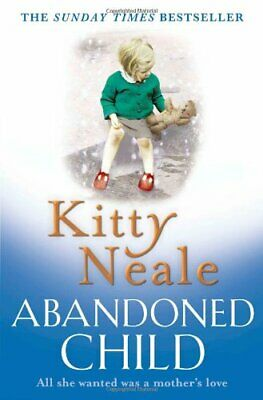 Abandoned Child by Neale, Kitty Book The Cheap Fast Free Post