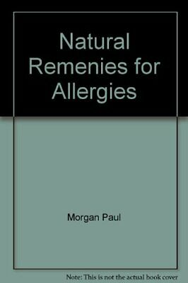 Natural remedies for allergies by MORGAN, Paul Paperback Book The Fast Free