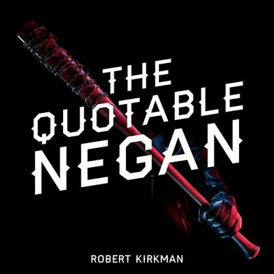 The Quotable Negan Warped Witticisms and Obscene Observations f... 9781501181375