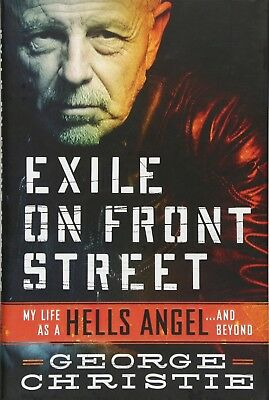 EXILE ON FRONT STREET My Life as a Hells Angel George Christie HARDCOVER BOOK .