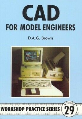 C.A.D for Model Engineers (Workshop Practice) by Brown, D.A.G. Paperback Book