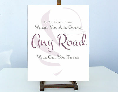 Inspirational Motivational Quote Any Road Will Take You There .a4 Poster Print