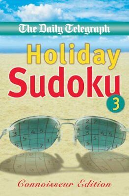 Daily Telegraph Holiday Sudoku 3 'Connoisse... by Telegraph Group Limi Paperback