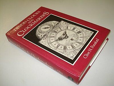 Devon Clocks and Clockmakers by Ponsford, Clive N. Hardback Book The Cheap Fast