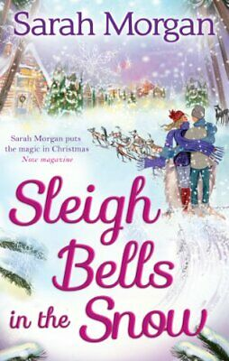 Sleigh Bells in the Snow (Snow Crystal trilogy, Book 1) by Morgan, Sarah Book