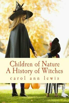 Children of Nature: A History of Witches by lewis, carol ann Book The Cheap Fast