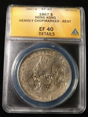 1867 Hong Kong Dollar Graded ANACS EF 40 Details Heavily Chopmarked - Bent