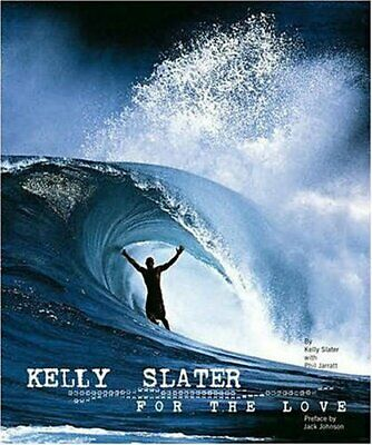 Kelly Slater: For the Love by Phil Jarrat Hardback Book The Cheap Fast Free Post