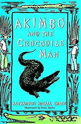 Akimbo and the Crocodile Man by Alexander McCall Smith (Paperback)