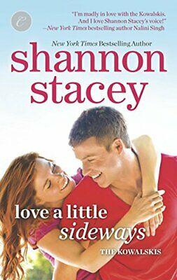 Love a Little Sideways (Kowalskis) by Stacey, Shannon Book The Cheap Fast Free
