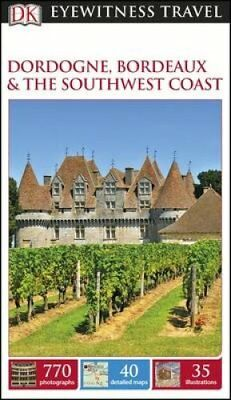 DK Eyewitness Travel Guide Dordogne, Bordeaux and the Southwest... 9780241209295
