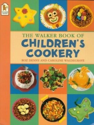 The Walker Book of Children's Cookery by Denny, Roz Paperback Book The Cheap