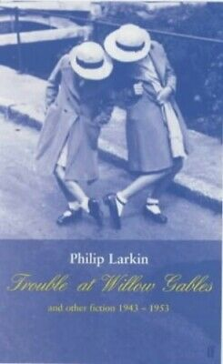 Trouble at Willow Gables and Other Fictions by Larkin, Philip Hardback Book The