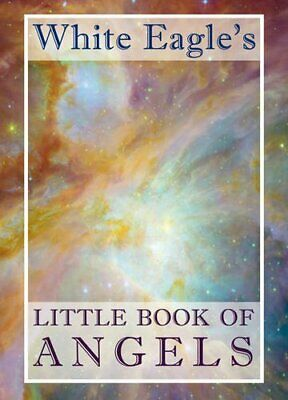 White Eagle's Little Book of Angels by White Eagle Hardback Book The Cheap Fast