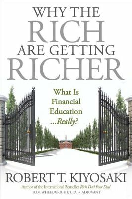 Why the Rich Are Getting Richer by Robert T. Kiyosaki (Paperback, 2017)