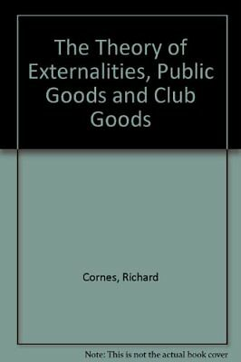 The Theory of Externalities, Public Goods and Club... by Sandler, Todd Paperback