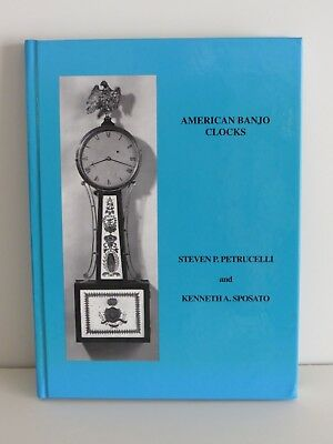 American Banjo Clocks by Steven P. Petrucelli and Kenneth A. Sposato (signed)