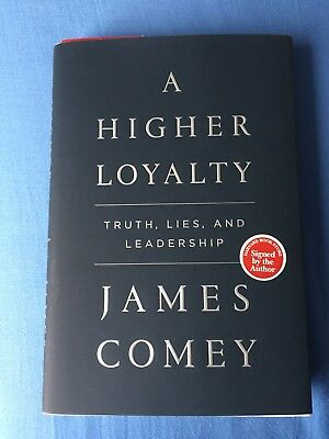 SIGNED: James Comey Autographed A Higher Loyalty 1st Ed Book
