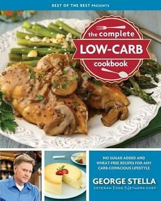 NEW The Complete Low-Carb Cookbook By George Stella Paperback Free Shipping