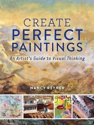 NEW Create Perfect Paintings By Nancy Reyner Hardcover Free Shipping