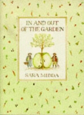 In And Out Of The Garden by Midda, Sara Hardback Book The Cheap Fast Free Post