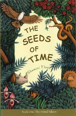 The Seeds of Time: The Animal Talkers Bk. 1 by Shamini Flint Paperback Book The