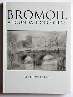 Bromoil - A Foundation Course. Alternative Photographic Printing. Excellent..