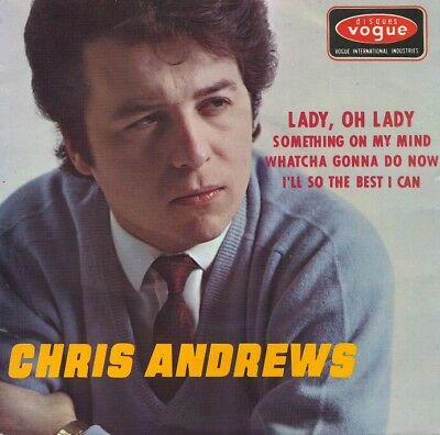 "EP: Chris Andrews: ""Lady, oh Lady /Something on my mind / Whatcha gonna do now"""