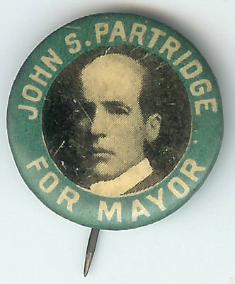 1905 San Francisco CA Mayoral FUSION Candidate Pin John S Partridge Backpaper
