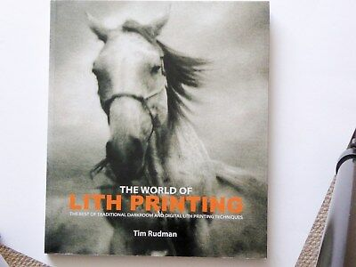 The World of Lith Printing Book. Tim Rudman. Excellent condition.