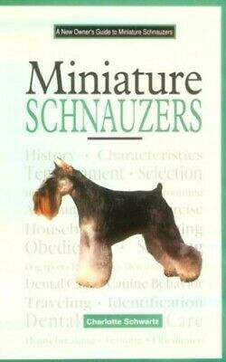 A New Owners Guide to Miniature Schnauzers by Schwartz, Charlotte Hardback Book