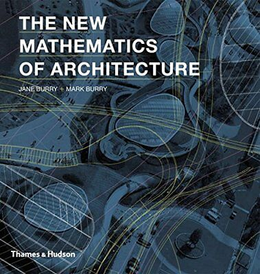 The New Mathematics of Architecture by Mark Burry Book The Cheap Fast Free Post