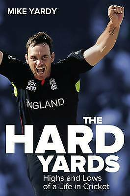 Hard Yards: Highs and Lows of a Life in Cricket by Mike Yardy, Bruce Talbot (HB)