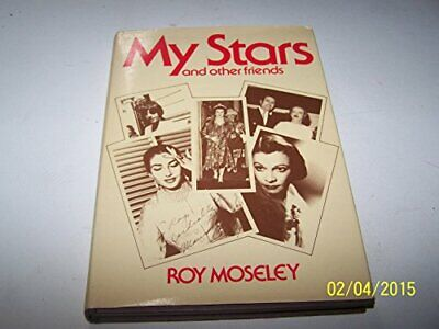 My Stars and Other Friends by Roy Moseley Hardback Book The Cheap Fast Free Post