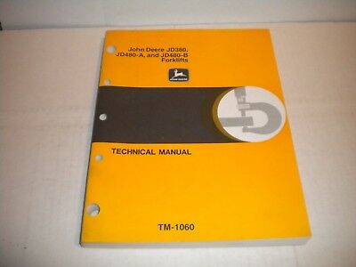 John Deere JD380 JD480A JD480B Fork Lift Service Technical Manual TM-1060
